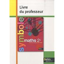 Maths 2e : Livre du professeur, programme 2009