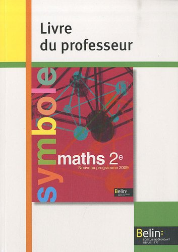 Maths 2e : Livre du professeur, programme 2009 par Claude Deschamps