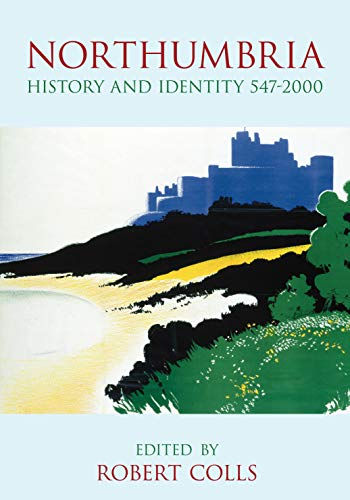 Northumbria: History and Identity 547-2000 (English Edition)