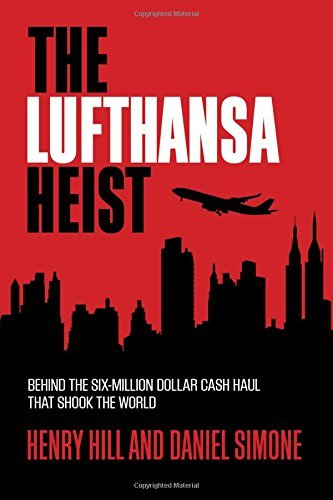 the-lufthansa-heist-behind-the-six-million-dollar-cash-haul-that-shook-the-world-by-hill-henry-simon