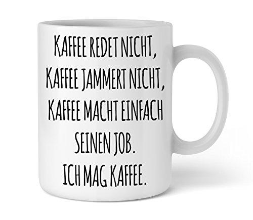 Shirtinator Tasse mit lustigem Spruch I Kaffee redet nicht I beidseitig bedruckt Keramik weiß 325 ml | Geschenkideen Geschenk Geburtstag Kaffee Tassen Geschenke Beste Freundin -