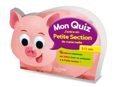 MON QUIZ - De la Toute Petite Section à la Petite Section - 2/3 ans par Collectif