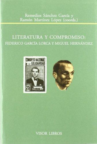 Literatura Y Compromiso: Federico García Lorca Y Miguel Hernández (Biblioteca Filologica Hispana) por Remedios Sanchez Garcia