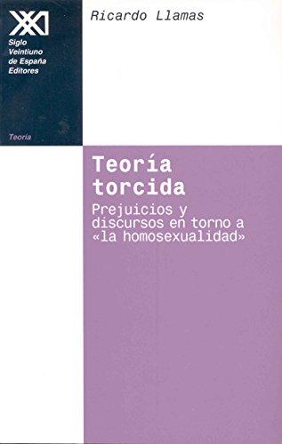 Descargar Libro Teoría torcida: Prejuicios y discursos en torno a