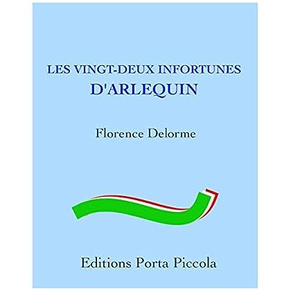 Les Vingt-Deux Infortunes d'Arlequin: D'après un canevas de commedia dell'arte de Carlo Goldoni (Théâtre Porta Piccola)