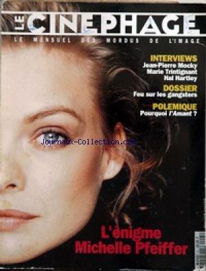 CINEPHAGE [No 5] du 31/12/2099 - JEAN-PIERRE MOCKY - MARIE TRINTIGNANT- HAL HARTLEY - FEU SUR LES GANGSTERS - POURQUOI L'AMANT - MICHELLE PFEIFFER.