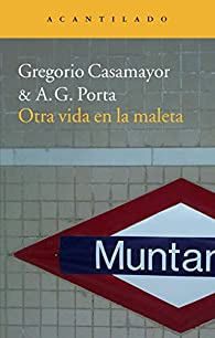 Otra vida en la maleta par Gregorio Casamayor Pérez