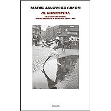 Clandestina: Una giovane donna sopravvissuta a Berlino 1940-1945 (Supercoralli) (Italian Edition)