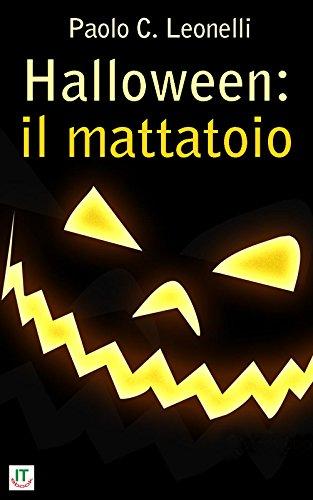 Halloween: il mattatoio (Italian Edition)
