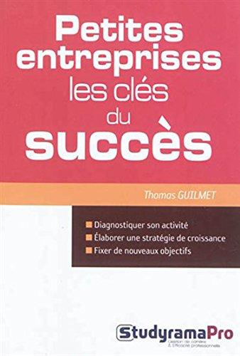 Petites entreprises : Les clés du succès par Thomas Guilmet
