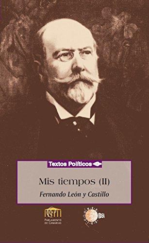 Mis tiempos tomo II (Biblioteca de textos políticos)