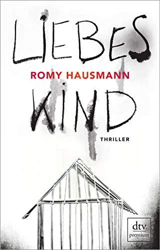 Buchseite und Rezensionen zu 'Liebes Kind: Thriller' von Romy Hausmann