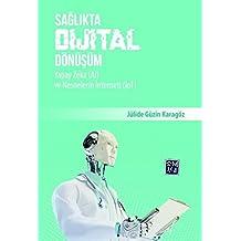 Sağlıkta Dijital Dönüşüm-Yapay Zeka (AI) ve Nesnelerin İnterneti (IoT)