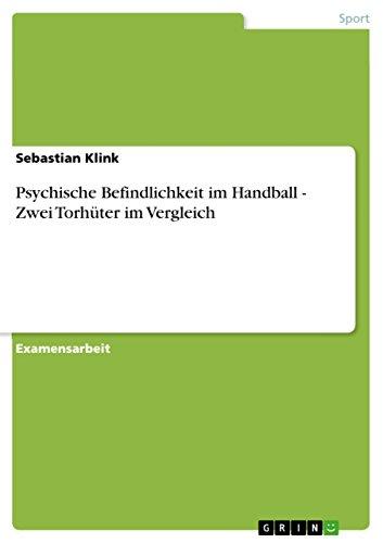 Psychische Befindlichkeit im Handball - Zwei Torhüter im Vergleich