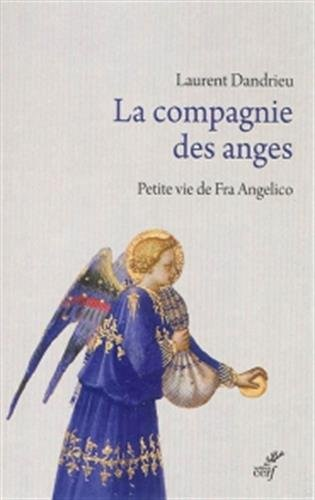 La compagnie des anges : Petite vie de F...