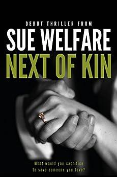 Next of Kin by [Welfare, Sue]