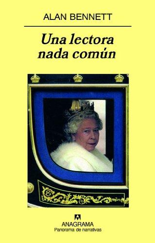 Una lectora nada común (Panorama de narrativas) (Spanish Edition)