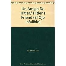 Un Amigo De Hitler/ Hitler's Friend (El Ojo Infalible)