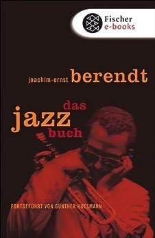 Das Jazzbuch: Fortgeführt von Günther Huesmann von [Berendt, Joachim-Ernst, Huesmann, Günther]