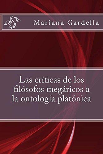 Las criticas de los filosofos megaricos a la ontologica platonica por Mariana Gardella