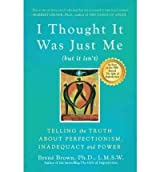[I THOUGHT IT WAS JUST ME (BUT IT ISN'T)] by (Author)Brown, Brene on Jan-04-08