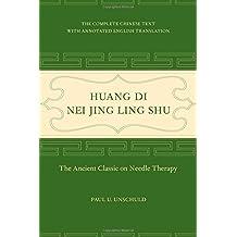 Huang Di Nei Jing Ling Shu : The Ancient Classic on Needle Therapy