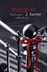 Release Me (Stark Series) by J. Kenner (2013-01-31)