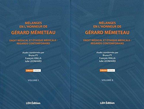 Mlanges en l'honneur de Grard Mmeteau : Droit mdical et thique mdicale : regards contemporains, 2 volumes