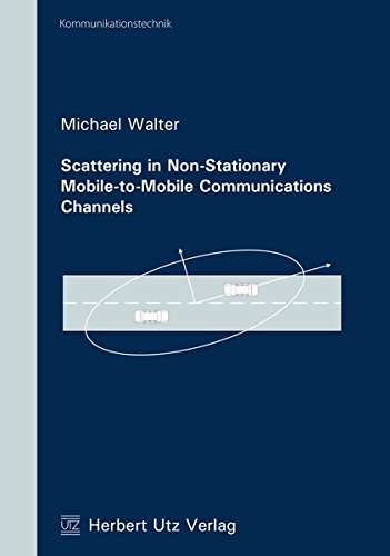 Scattering in Non-Stationary Mobile-to-Mobile Communications Channels (Kommunikationstechnik)