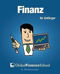 Finanz für Anfänger (www.GlobalFinanceSchool.com for Beginners)