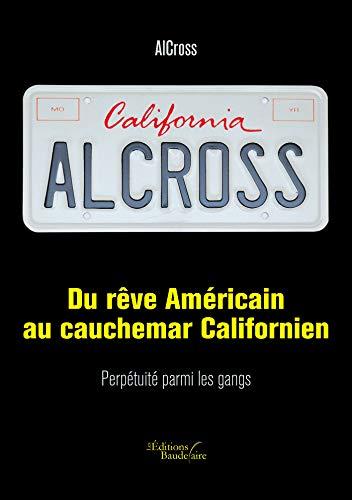 Du rêve Américain au cauchemar Californien: Perpétuité parmi les gangs