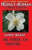 Heimat-Roman Sonder Edition - Die Fehde am Bergsee (German Edition)