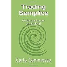 Trading Semplice: Guida pratica per principianti