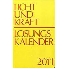 Licht und Kraft /Losungskalender 2011: Andachten über Losung und Lehrtext