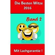 Die Besten Witze 2016 Band 2: Mit Lachgarantie