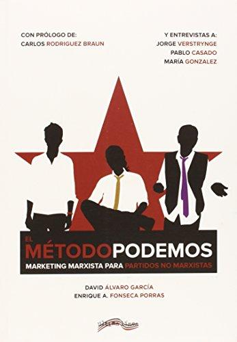 El Método Podemos: Marketing marxista para partidos no marxistas (Última Línea de Ensayo) por David Álvaro García