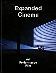 Expanded Cinema: Art, Performance and Film