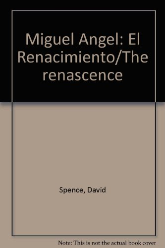 Miguel Angel: El Renacimiento/The renascence por David Spence