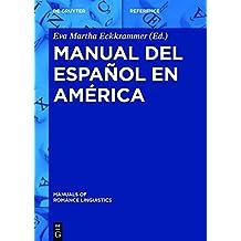 Manual del español en América (Manuals of Romance Linguistics, Band 20)