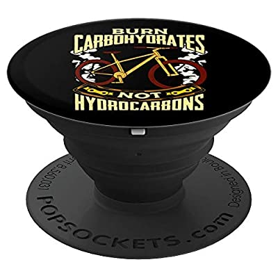 Burn Carbohydrates Not Hydrocarbons Cycling Cyclist Gift PopSockets Grip and Stand for Phones and Tablets by PopSockets