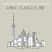 Toronto Underground Sessions / Jinxx Classics