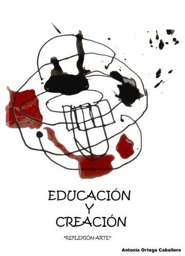 EDUCACIÓN Y CREACIÓN: ARTE INFANTIL Y EDUCACIÓN