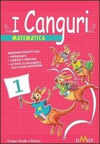 I canguri. Matematica. Per la 1ª classe elementare