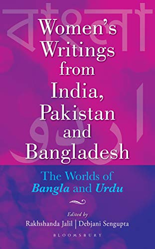 Women's Writings from India, Pakistan and Bangladesh: The Worlds of Bangla and Urdu