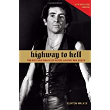 Highway to Hell: The Life and Death of AC/DC Legend Bon Scott by Clinton Walker (September 25, 2008) Paperback