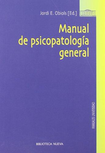 Manual de psicopatología general (Biblioteca Nueva Universidad / Manuales y obras de referencia) por Jordi E. Obiols