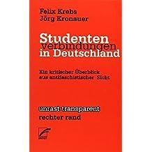 Studentenverbindungen in Deutschland: Ein kritischer Überblick aus antifaschistischer Sicht (unrast transparent / rechter rand)