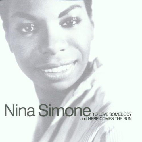 To Love Somebody/Here Comes The Sun by Nina Simone (2002-05-07)