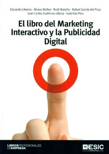 El Libro Del Marketing Interactivo Y La Publicidad Digital (Libros profesionales) por Eduardo Liberos Hoppe
