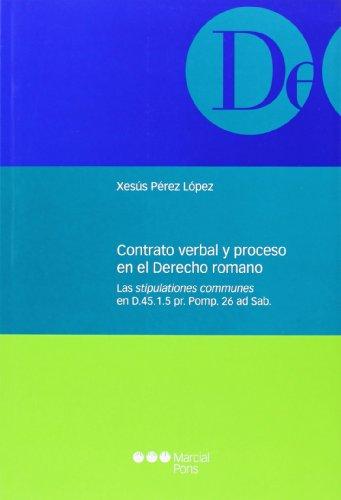 Contrato verbal yel proceso en el Derecho romano (Monografías jurídicas)